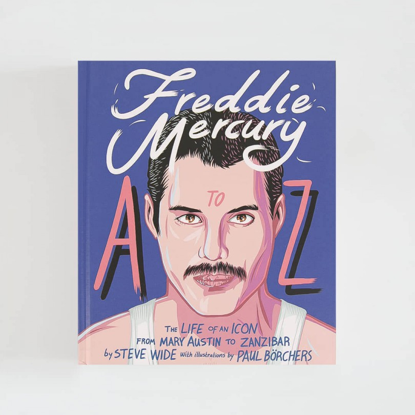 Freddie A to Z · The Life of an Icon