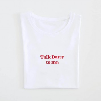 Camiseta · Talk Darcy to me