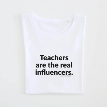 Camiseta · Teachers are the real influencers