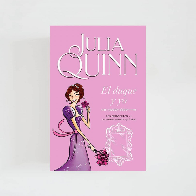 Bridgerton I · El duque y yo (Julia Quinn)