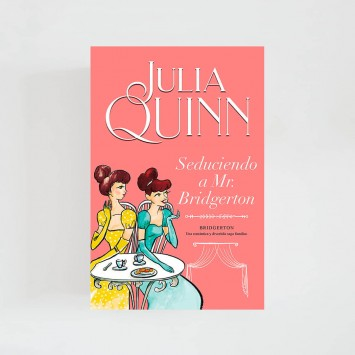 Bridgerton IV · Seduciendo a Mr. Bridgerton (Julia Quinn)