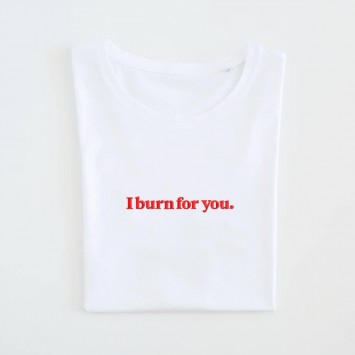 Camiseta · I burn for you