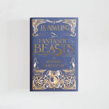 Fantastic Beasts and Where to Find Them · J.K. Rowling (Little Brown)